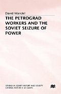The Petrograd workers and the Soviet seizure of power