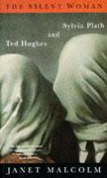 Silent Woman Ted Hughes & Sylvia Plath