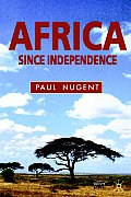 Africa Since Independence : a Comparative History (04 Edition)