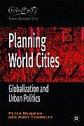 Planning World Cities Globalization & Urban Politics