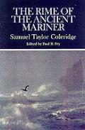 Rime of the Ancient Mariner: Complete, Authoritative Texts of the 1798 and 1817 Versions With Biographical and Historical Contexts, Critical History, and Essays From Contemporary Critical Perspectives