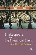 Shakespeare and the Theatrical Event