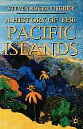A History of the Pacific Islands (Palgrave Essential Histories)