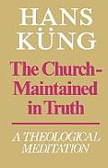 The Church - Maintained in Truth: A Theological Meditation