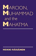 Marcion Muhammad & The Mahatma Exegetica