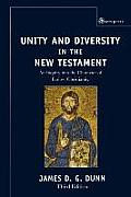 Unity and Diversity in the New Testament : an Inquiry Into the Character of Earliest Christianity (3RD 06 Edition)