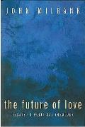 Future of Love: Essays in Political Theology