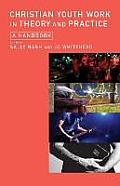 Christian Youth Work in Theory and Practice: A Handbook