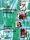Adults with Learning Difficulties: Curriculum, Choice & Empowerment: A Handbook of Good Practice