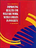 Improving Health & Welfare Work with Families in Poverty, a Handbook