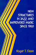 New Structures in Jazz & Improvised Music: From the 1960s into the 1980s