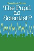 Pupil As Scientist