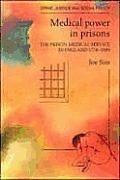 Medical Power In Prisons The Prison Medi