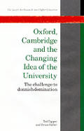 Oxford, Cambridge & the Changing Idea of the University: The Challenge to Donnish Domination