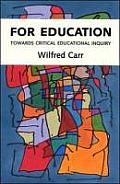 For Education: Towards Critical Educational Inquiry