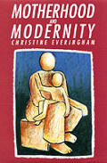 Motherhood & Modernity: An Investigation into the Rational Dimension of Mothering