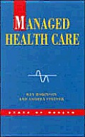 Managed Healthcare: U. S. Evidence & Lessons for the National Health Service