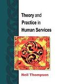 Theory and Practice in Human Services