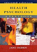 Health Psychology : a Textbook (2ND 00 - Old Edition)
