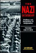 Nazi Dictatorship: Problems & Perspectives of Interpretation