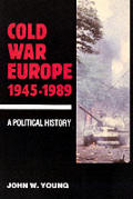 Cold War Europe 1945 1989 a Political History