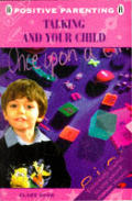 Talking & Your Child A Parents Handbook