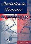 Statistics in Practice: An Illustrated Guide to SPSS