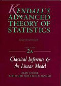 Kendalls Advanced Theory of Statistics 6th Edition Volume 2A Classical Inference & Linear Model