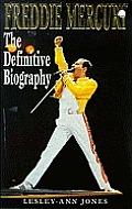 Freddie Mercury the Definitive Biography