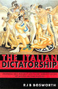 The Italian Dictatorship: Problems and Perspectives in the Interpretation of Mussolini and Fascism