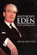 Anthony Eden: A Life & Reputation