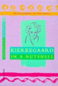 Kierkegaard in a Nutshell