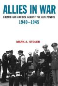 Allies in War: Britain and America Against the Axis Powers, 1940-1945 (Hodder Arnold Publication) Cover