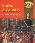 Crown & Country, Britain 1500-1750