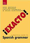!Exacto!: A Practical Guide to Spanish Grammar (Arnold Concise Grammars)