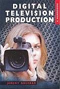 Digital Television Production A Handbook