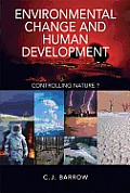 Environmental Change and Human Development: Controlling Nature?