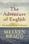 Adventure Of English The Biography Of A Language