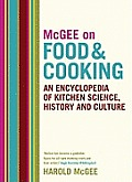 McGee on Food & Cooking An Encyclopedia of Kitchen Science History & Culture