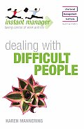 Dealing with Difficult People (Instant Manager)