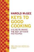 Keys to Good Cooking. by Harold McGee Cover