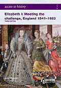 Elizabeth I: Meeting the Challenge, England 1541-1603