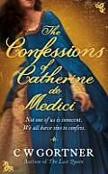 Confessions of Catherine de Medici