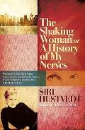 The Shaking Woman, Or, a History of My Nerves. Siri Hustvedt Cover