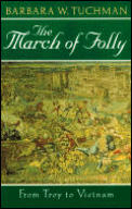 The March of Folly: From Troy to Vietnam Cover