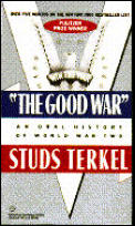Good War An Oral History of World War Two
