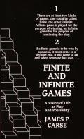 Finite & Infinite Games A Vision of Life as Play & Possibility