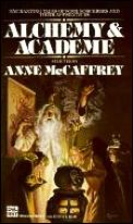 Alchemy & Academe by Anne Mccaffrey