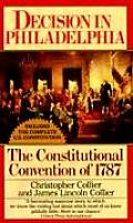 Decision in Philadelphia The Constitutional Convention of 1787