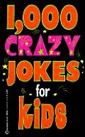 1000 Crazy Jokes for Kids